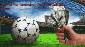 Tips Jitu Memenangkan Taruhan Judi Bola Online